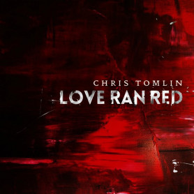 CD Love Ran Red - Chris Tomlin
