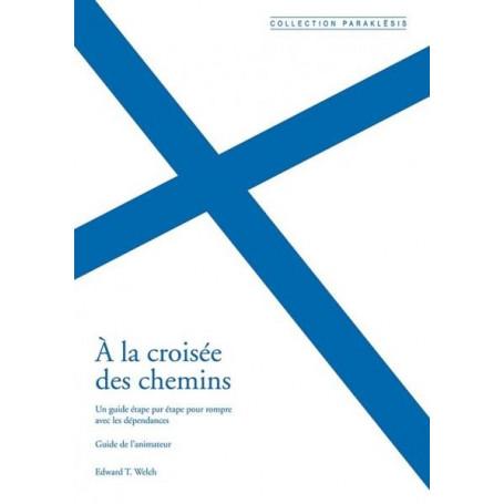 A la croisée des chemins – Guide de l'animateur – Editions Cruciforme