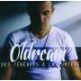 CD Des ténèbres à la lumière - Oldream