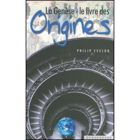 La genèse – Le livre des origines - Philip Eveson – Editions Europresse