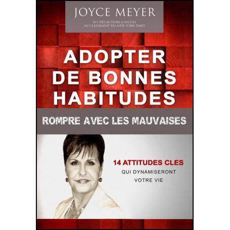Adopter de bonnes habitudes, rompre avec les mauvaises – Joyce Meyer – Editions Lettres aux Nations
