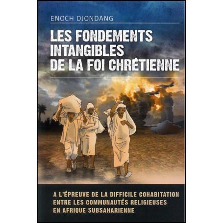 Les fondements intangibles de la foi chrétienne – Editions Oasis