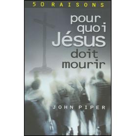 50 raisons pour quoi Jésus doit mourir – Editions Europresse