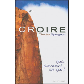 Croire – Charles Spurgeon – Editions Europresse