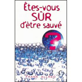 Etes-vous sûr d'être sauvé – Frank Allred – Editions Europresse