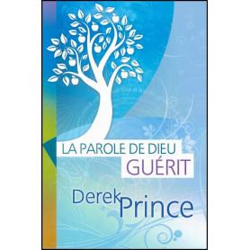 La parole de Dieu guérit – Derek Prince - DPM