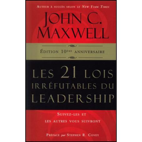 Les 21 lois irréfutables du Leadership - édition 10ème anniversaire - Gied