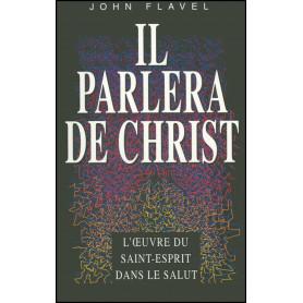 Il parlera de Christ – John Flavel – Editions Europresse