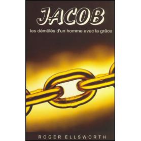 Jacob les démêlés d'un homme avec la grâce – Roger Ellsworth – Editions Europresse