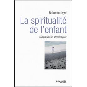 La spiritualité de l'enfant – Rebecca Nye – Editions Empreinte