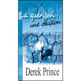 La guérison une décision – Derek Prince