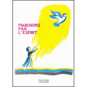Marchons par l'Esprit – Elie et Denise Yapoudjian