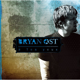 CD A tes yeux – Bryan Ost
