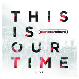 CD This is our time – Planetshakers