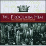 CD We Proclaim Him – Times Square Church Choir