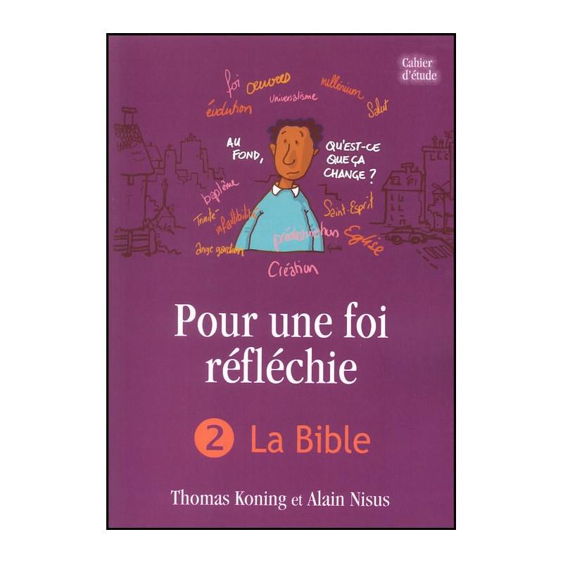 Pour une foi réfléchie 2 La Bible