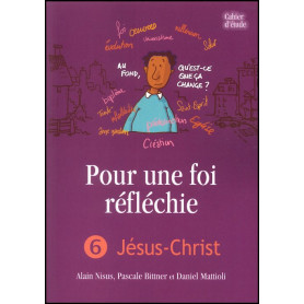 Pour une foi réfléchie 6 Jésus-Christ