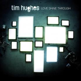 CD Love shine through - Tim Hughes