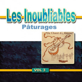 CD Pâturages - Un chant d'amour - Les inoubliables 3
