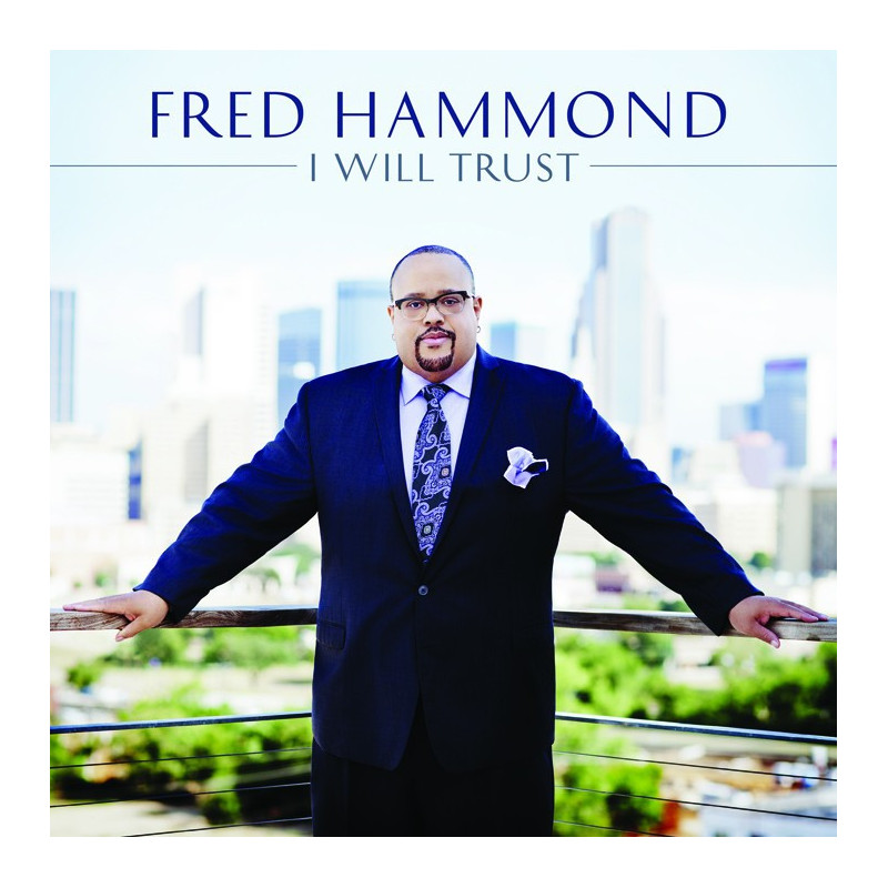 CD I will Trust - Fred Hammond
