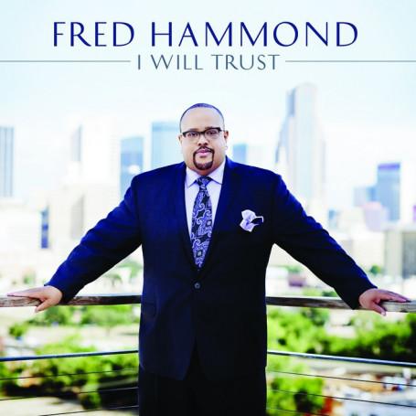CD I will Trust - Fred Hammond