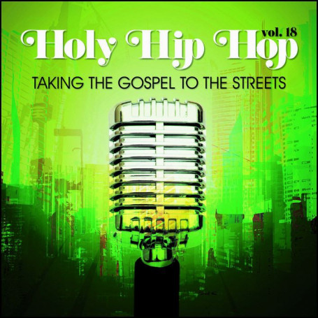 CD Holy Hip Hop vol 18 – Taking The Gospel To The Streets