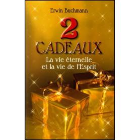 2 Cadeaux - La vie éternelle et la vie de l'Esprit – Editions Viens et Vois