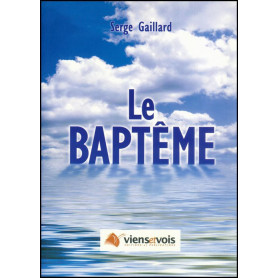 Le baptême – Serge Gaillard – Editions Viens et Vois