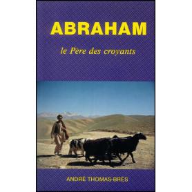 Abraham le père des croyants – Editions Viens et Vois