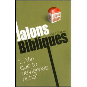 Afin que tu deviennes riche - Jalons Bibliques 26 – Editions Viens et Vois