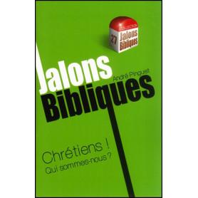 Chrétiens qui sommes-nous? - Jalons Bibliques 27 – Editions Viens et Vois