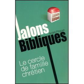 Le cercle de famille chrétien - Jalons Bibliques – Editions Viens et Vois