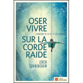 Oser vivre sur la corde raide 2014 – Editions JEM