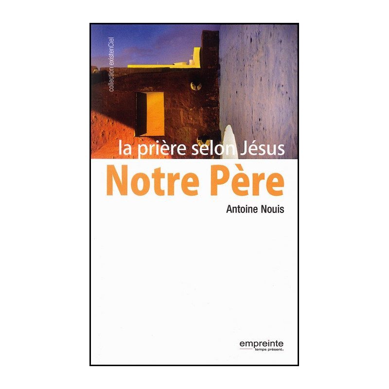 Notre Père la prière selon Jésus – Editions Empreinte