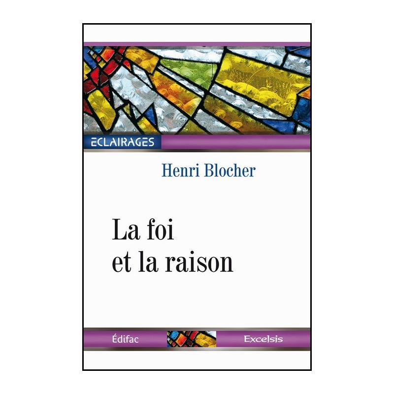 La foi et la raison – Editions Excelsis