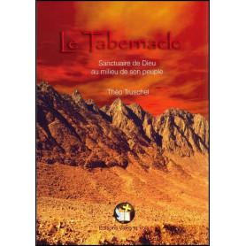 Le Tabernacle Sanctuaire de Dieu au milieu de son peuple – Editions Viens et Vois