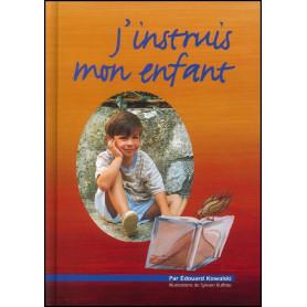 J'instruis mon enfant Tome 1 – Editions Viens et Vois