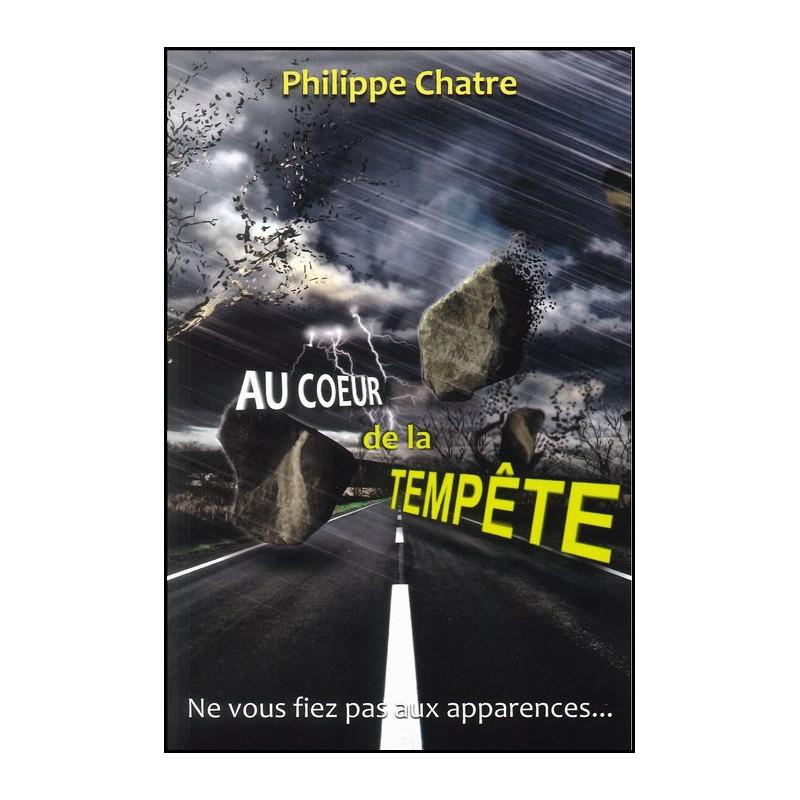 Au coeur de la tempête – Philippe Chatre