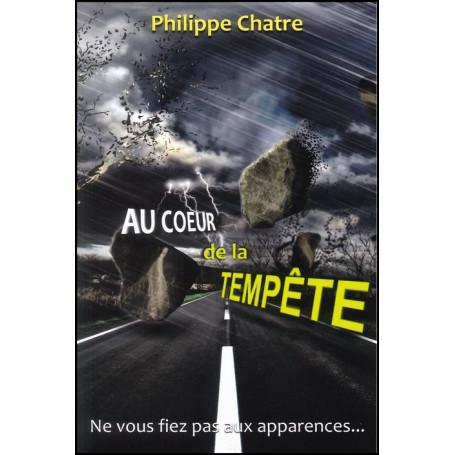 Au coeur de la tempête – Philippe Chatre - Editions Ministères Multilingues