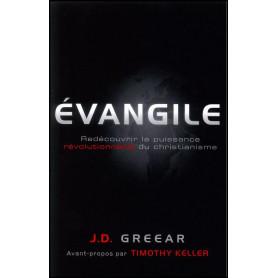 Evangile – Redécouvrir la puissance révolutionnaire du christianisme – J.D. Greear – Editions Cruciforme