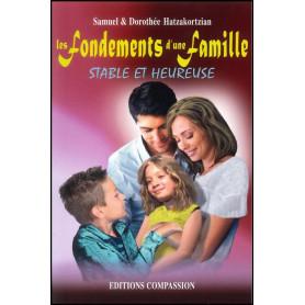 Les fondements d'une famille stable et heureuse - Editions Compassion