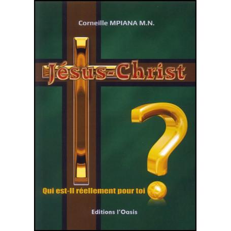 Jésus-Christ qui est-il réellement pour toi – Editions Oasis