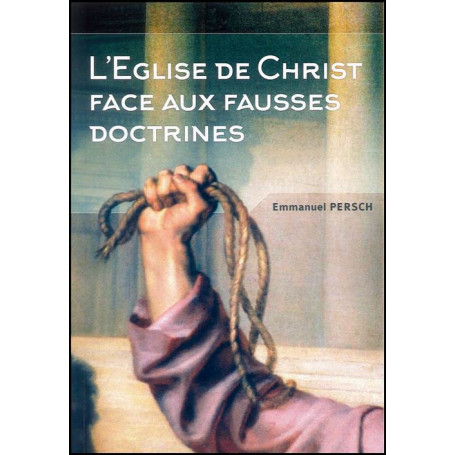 L'Eglise de Christ face aux fausses doctrines – Editions Oasis