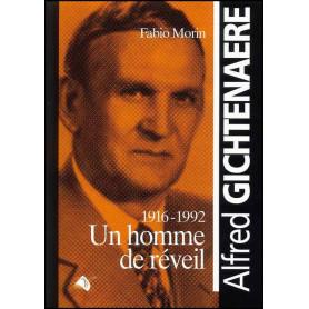 Alfred Gichtenaere - Un homme de réveil – Editions Viens et Vois