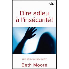 Dire adieu à l'insécurité – Beth Moore – Editions Vida