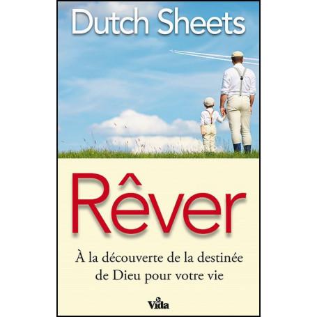 Rêver – Dutch Sheets – Editions Vida