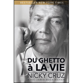 Du ghetto à la vie – Nicky Cruz – Editions Vida