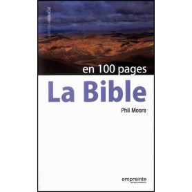 La Bible en 100 pages – Phil Moore - Editions Empreinte