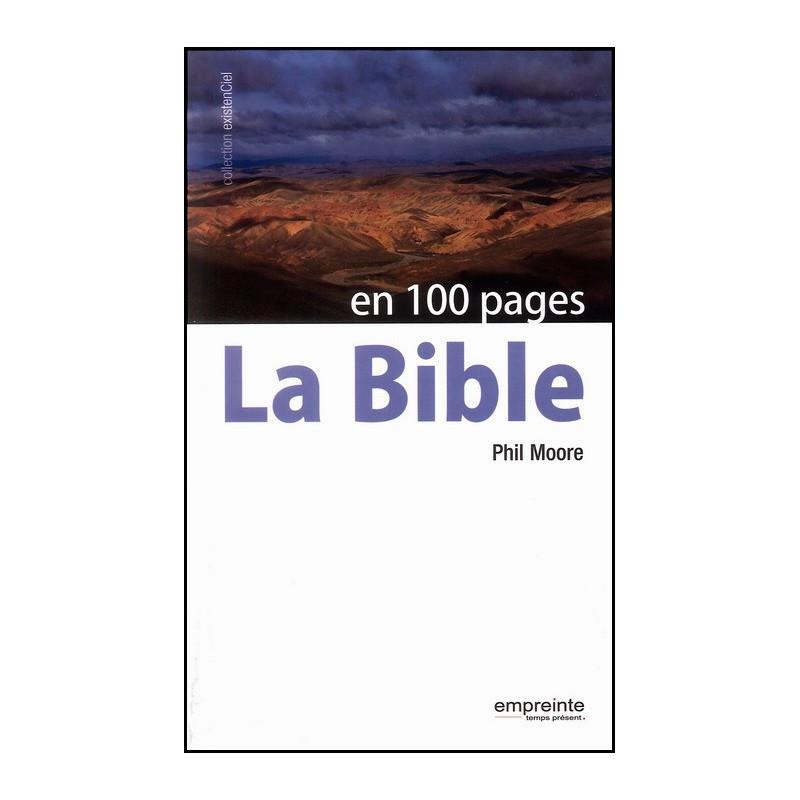 La Bible en 100 pages – Phil Moore - Editions Empreinte