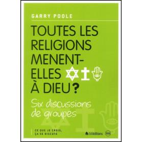 Toutes les religions mènent-elle à Dieu ? – Editions BLF